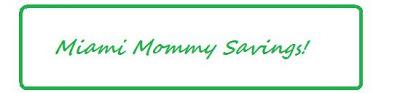 Miami Mommy Savings News!