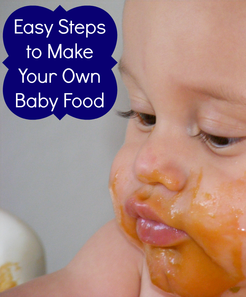Easy Steps to Make your Own Baby Food