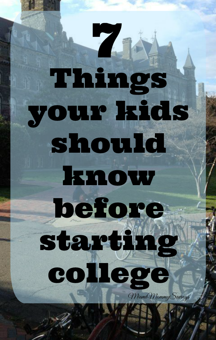7 Things Your Kids Should Know Before Starting College!