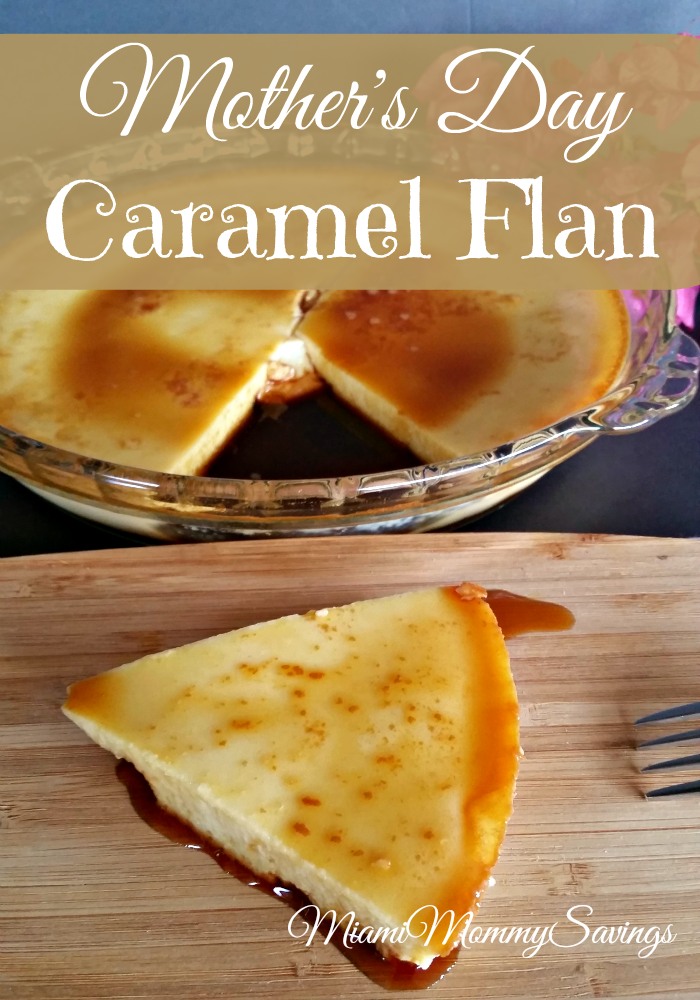 Mother's Day Caramel Flan recipe, More at MiamiMommySavings.com