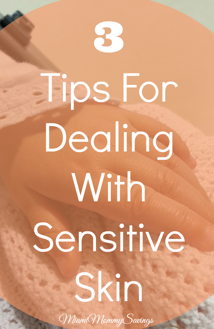 Three Tips for Dealing With Sensitive Skin, more at MiamiMommySavings.com