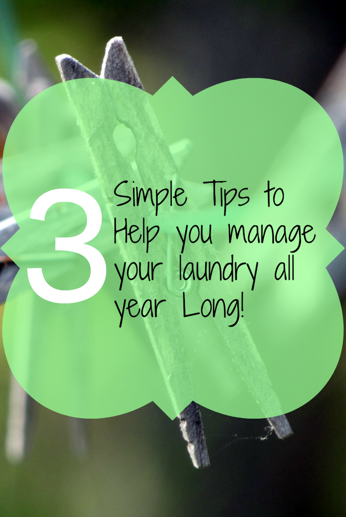 3 Simple Tips To Help You Manage Your Laundry All Year Long!