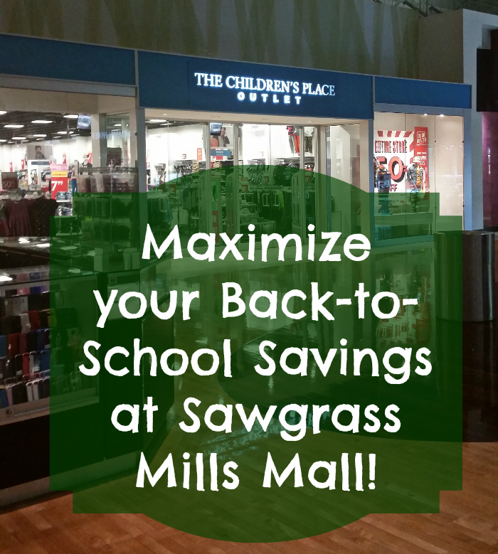 Maximizing your Back-To-School Savings at Sawgrass Mills Mall!