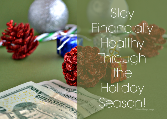 Stay Financially Healthy Through The Holiday Season