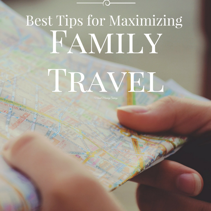 Best Tips for Maximizing Family Travel. More at MiamiMommySavings.Com
