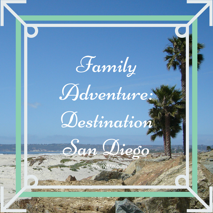 Family Adventure: Destination San Diego