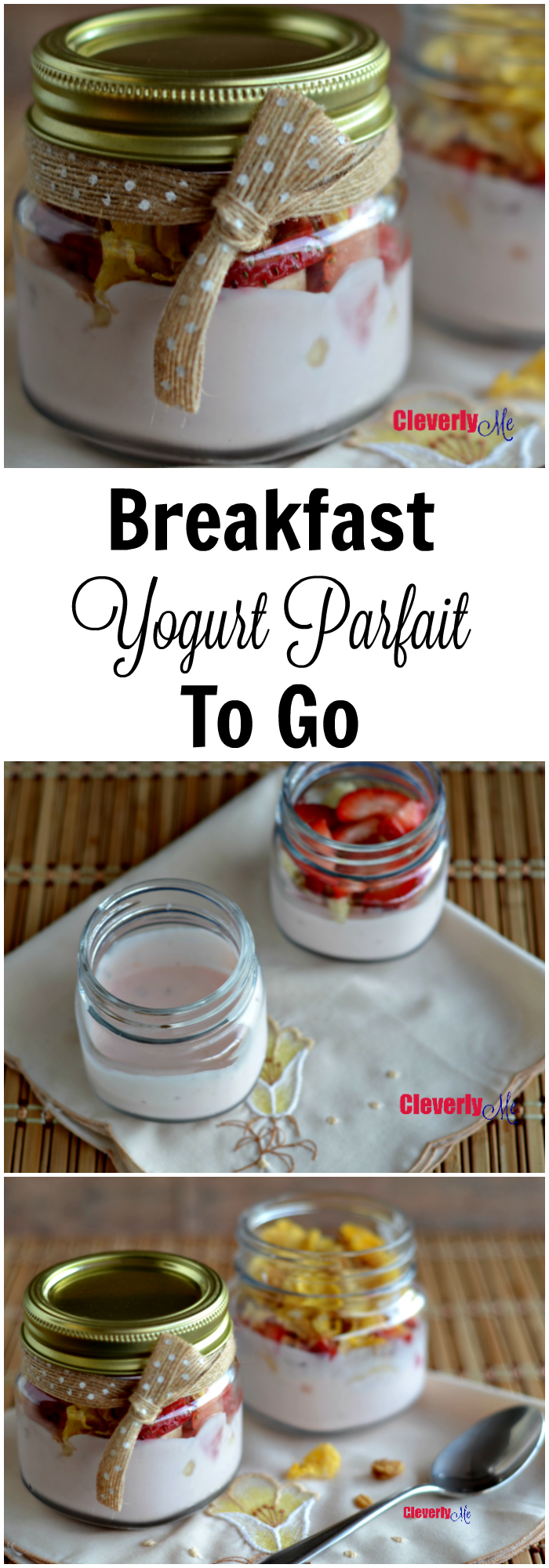 Start your day with this tasty, easy and portable Breakfast Yogurt Parfait To Go recipe. Get the recipe at CleverlyMe.com