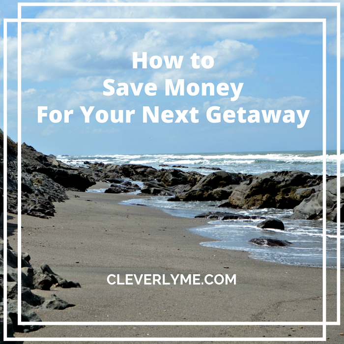 How to Save Money for Your Next Getaway. Read more at CleverlyMe.com