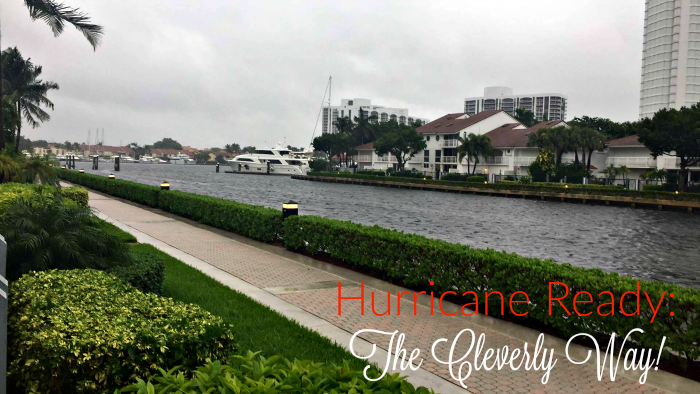 Get Hurricane Ready: The Cleverly Way! Find out how at CleverlyMe.com