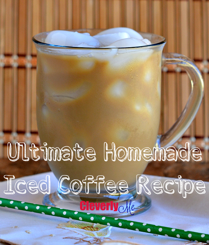 Ultimate Homemade Iced Coffee Recipe