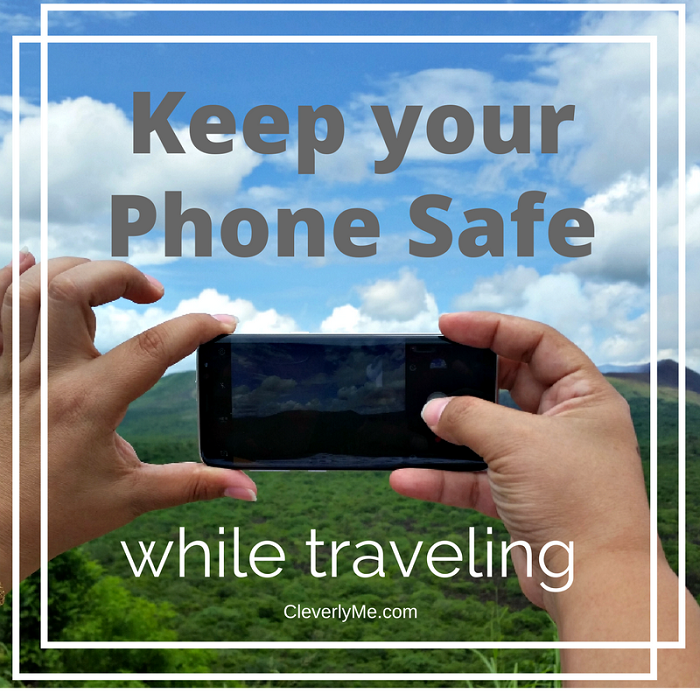 Keep Your Phone Safe While Traveling