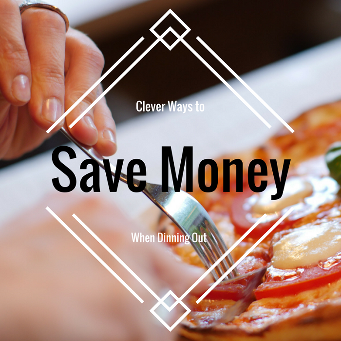Clever Ways to Save Money When Dining Out