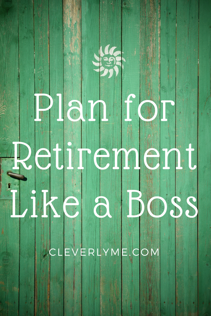 What are some of your financial goals? Have you started to save money for retirement yet? Whether the answer is yes or no, here are some of our tips to Plan for Retirement Like a Boss. More at CleverlyMe.com