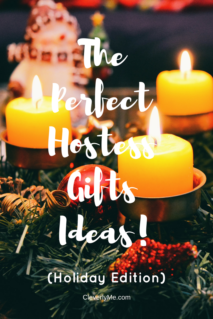 The Perfect Hostess Gifts Ideas (Holiday Edition)