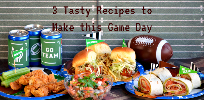 3 Tasty Recipes to Make this Game Day!
