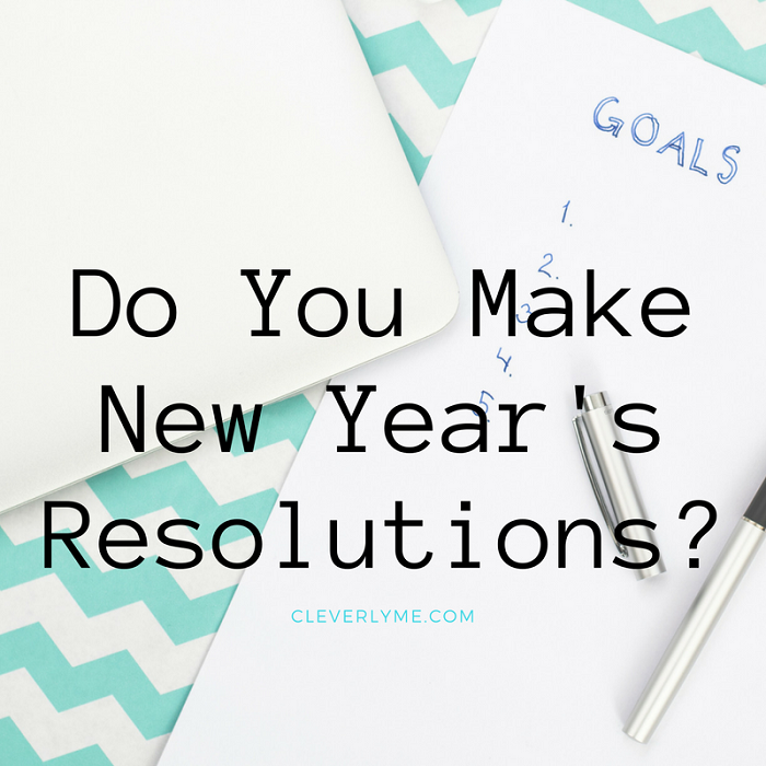 Do You Make New Year's Resolutions?