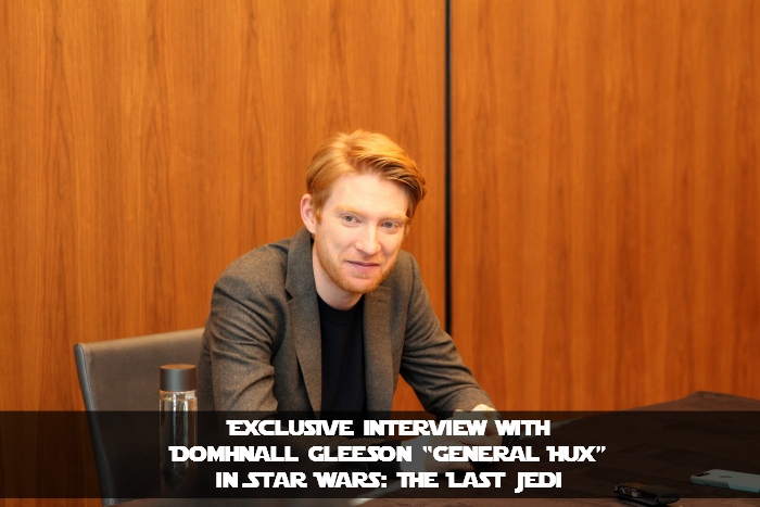 "Exclusive Interview with Domhnall Gleeson ""General Hux"" In Star Wars: The Last Jedi"