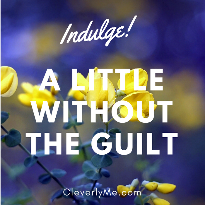 Indulge A Little Without The Guilt