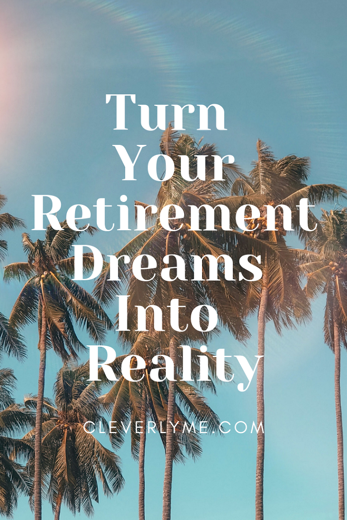 Have you let yourself dream about retirement? Thinking about retirement can be daunting, however, you can turn your retirement dreams into reality by finding the perfect roadmap to fit your retirement needs. More at CleverlyMe.com