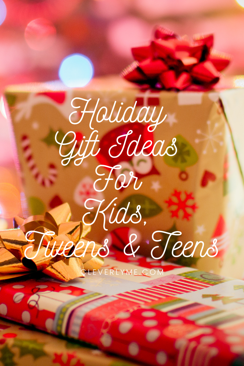 Find the best Holiday Gift Ideas For Kids, Tweens and Teens 2020 at CleverlyMe.com